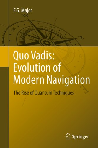 Quo Vadis: Evolution of Modern Navigation: The Rise of Quantum Techniques