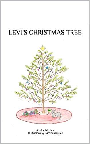 Levi's Christmas Tree: Armine Winsley Illustrations by Jasmine Winsley (Say...