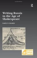 Writing Russia in the Age of Shakespeare (Studies in European Cultural Transition)