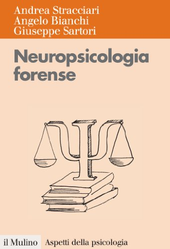 Neuropsicologia forense (Aspetti della psicologia)