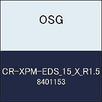 OSG コーナーRエンドミル CR-XPM-EDS_15_X_R1.5 商品番号 8401153