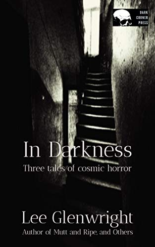 In Darkness: Three Tales of Cosmic Horror (English Edition)