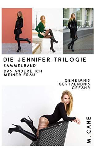 Das Andere Ich meiner Frau: Die Jennifer - Trilogie - Sammelband