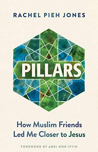 Pillars: How Muslim Friends Led Me Closer to Jesus