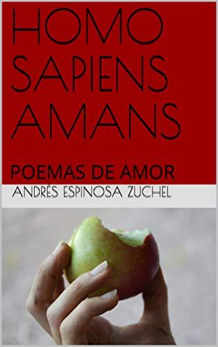 HOMO SAPIENS AMANS: POEMAS DE AMOR
