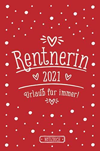 Rentnerin 2021, Urlaub für immer!   Notizbuch für Rentnerinnen   liniert   rot   ca. Din A5 (6×9 inch): Lustiges Geschenk zur Rente für Oma   Abschiedsgeschenk Kollegin   Geschenkbuch zum Ruhestand