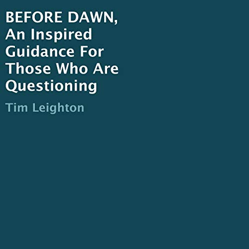 Before Dawn, An Inspired Guidance for Those Who are Questioning audiobook cover art