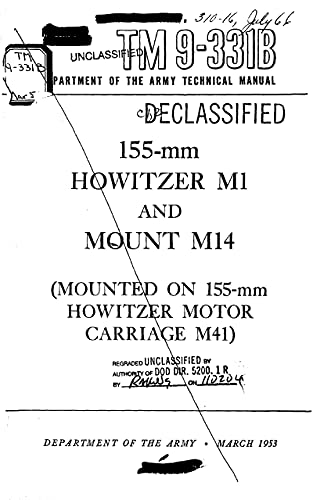 TM 9-331B 155-mm Howitzer M1 and Mount M14 (Mounted On 155-mm Howitzer Motor Carriage M41) 1953 (English Edition)