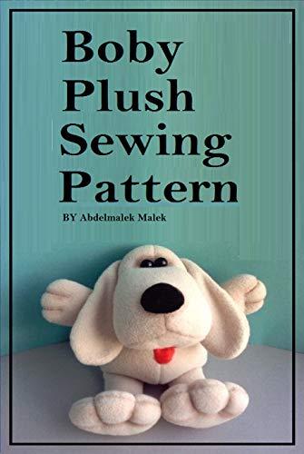 Boby Plush Sewing Pattern: boby stuffed toy : simple sewing pattern to make your custom plush at home (abdelmalek malek) (English Edition)