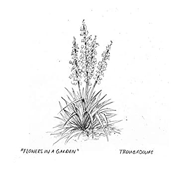 Flowers in a Garden (Live Recordings and Demos)