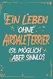 Airedale Terrier: Hund Notizbuch   100 leere linierte Seiten   Geschenk Airedale Terrier A5 6x9 Format (15,24 x 22,86 cm)