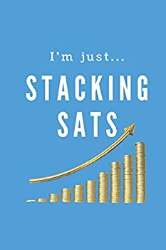 Bitcoin Journal Blank Lined Journal With Motivational Affirmations For HODLers Sat Stackers And Bitcoin Maximalists  A Notebook With 120 Positive .. And Accumulating The Top Cryptocurrency