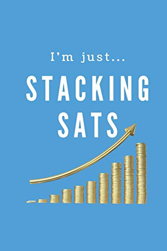 Bitcoin Journal. Blank Lined Journal With Motivational Affirmations For HODLers, Sat Stackers And Bitcoin Maximalists: A Notebook With 120 Positive ... And Accumulating The Top Cryptocurrency
