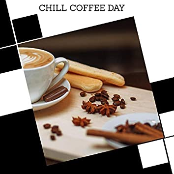 Chill Coffee Day
