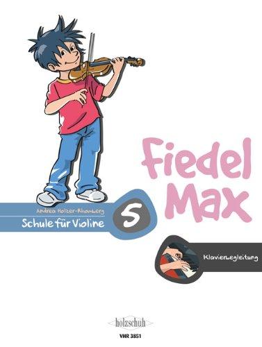 Der Fiedelmax: Klavierbegleitung zur Schule Band 5 [Musiknoten] Andrea Holzer-Rhomberg