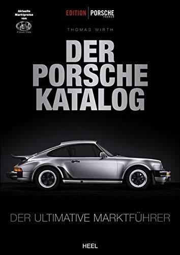 Edition Porsche Fahrer: Der Porsche-Katalog: Der ultimative Marktführer