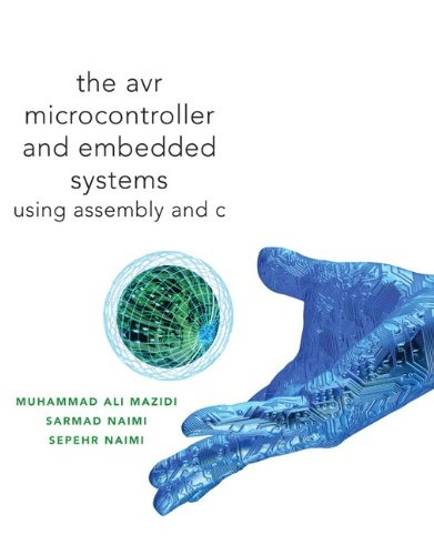 AVR Microcontroller and Embedded Systems: Using Assembly and C (Pearson Custom Electronics Technolog
