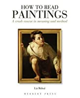 How to Read Paintings: A Crash Course in Meaning and Method