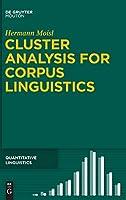 Cluster Analysis for Corpus Linguistics (Quantitative Linguistics)