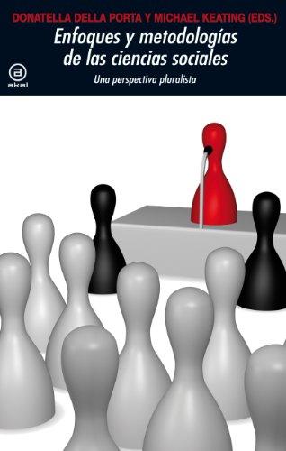 Enfoques y metodologías en las Ciencias Sociales.Una