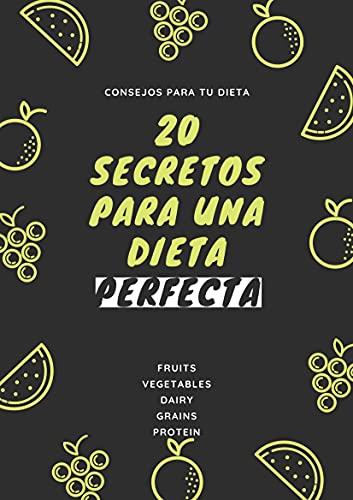 20 SECRETOS PARA UNA DIETA PERFECTA ⭐