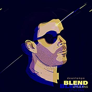 Blend (Downtempo)