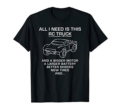 Mens All I Need Is This RC Truck And..., funny hobby T-shirt