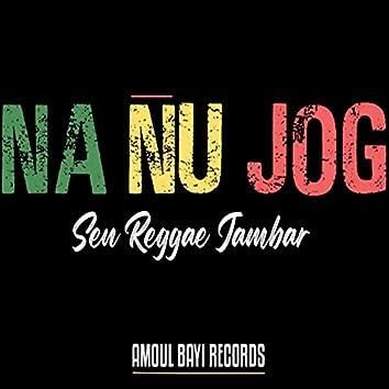 Na Nu Jog (Sen Reggae Jambar)