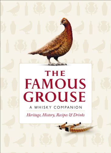 The Famous Grouse Whisky Companion: Heritage, History, Recipes and Drinks (English Edition)