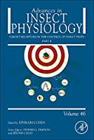 Target Receptors in the Control of Insect Pests: Part II (Volume 46) (Advances in Insect Physiology, Volume 46)