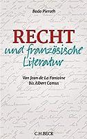 Recht und franzoesische Literatur: Von Jean de la Fontaine bis Albert Camus