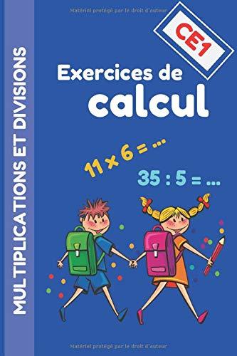 Exercices de calcul CE1 - Multiplications et Divisions: Carnet d'exercices de maths CE1 | 16 fiches pré-remplies à compléter | Méthode progressive ... pour réviser et améliorer ses compétences