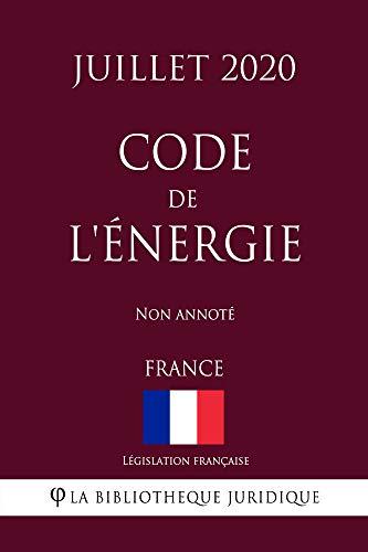 Code de l'énergie (France) (Juillet 2020) Non annoté (French Edition)