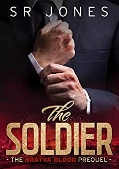 The Soldier: Bratva Blood Prequel: (A dark mafia romance) by [SR Jones, Silla  Webb]