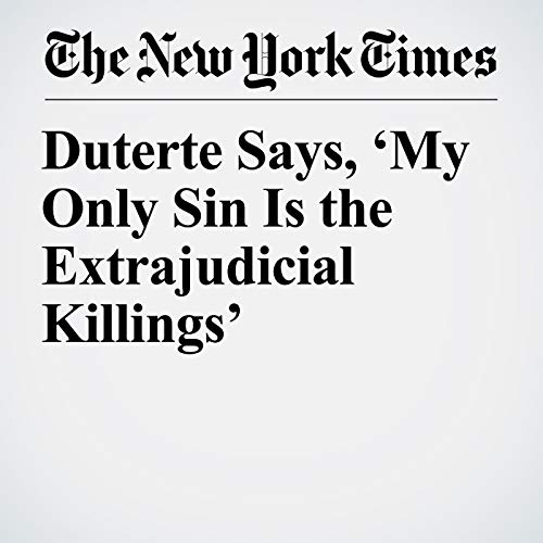 Duterte Says, 'My Only Sin Is the Extrajudicial Killings' copertina