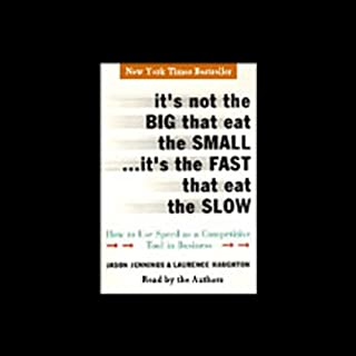 It's Not the Big that Eat the Small...It's the Fast that Eat the Slow audiobook cover art