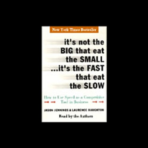 It's Not the Big that Eat the Small...It's the Fast that Eat the Slow cover art
