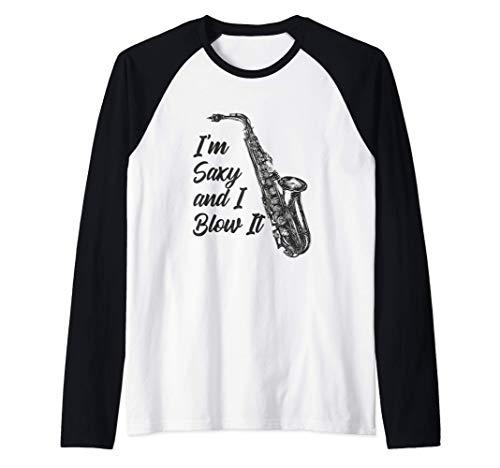 I'm Saxy And I Blow It Saxophone Gift Idea Camiseta Manga Raglan