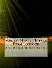 Mental Health Intake Form Logbook: Medical Bookkeeping Forms Book