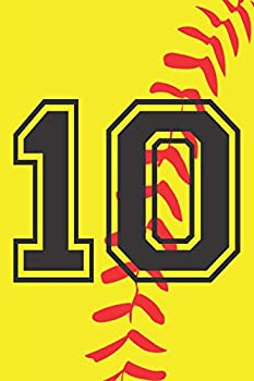 10 Journal  A Softball Jersey Number #10 Ten Notebook For Writing And Notes  Great Personalized Gift For All Players Coaches And Fans  Yellow Red Black Ball Print