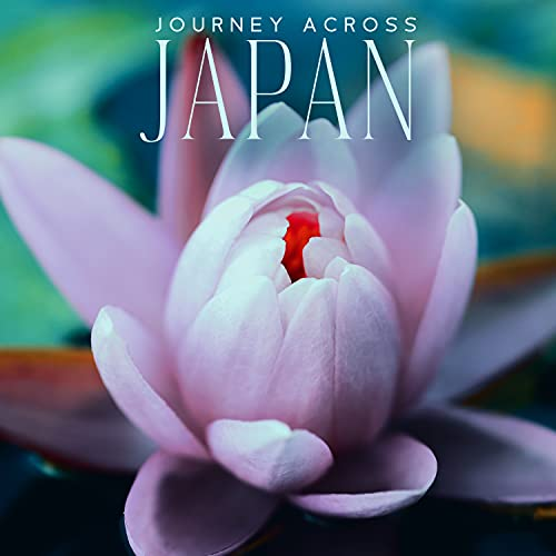 Journey Across Japan - Deep Relaxation Meditation Music for Feel Balanced