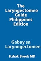 The Laryngectomee Guide Philippines Edition Gabay sa Larynngectomee