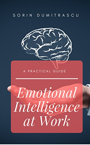 Emotional Intelligence at Work: A Practical Guide - Amazon