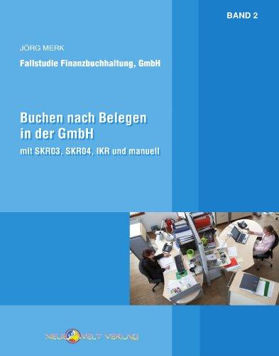 Buchen nach Belegen in der GmbH, manuell, SKR03, SKR04 und IKR