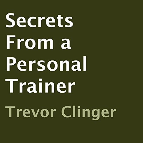 Secrets from a Personal Trainer audiobook cover art
