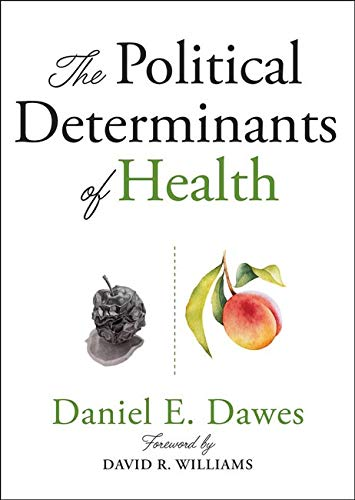 Compare Textbook Prices for The Political Determinants of Health 1 Edition ISBN 9781421437897 by Dawes, Daniel E.,Williams, David R.