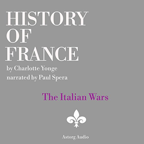 History of France: The Italian Wars audiobook cover art