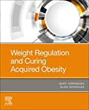 Weight Regulation and Curing Acquired Obesity...