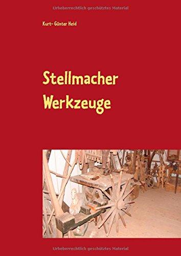 Stellmacher Werkzeuge: Eine Sammlung