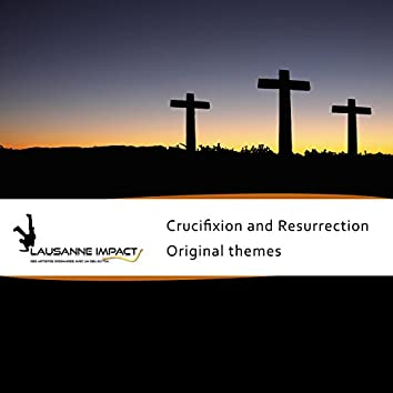 Crucifixion and Resurrection (L.I. Original Soundtrack)